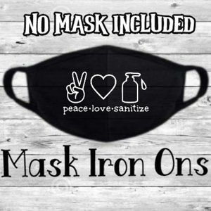 IRON on decal for your mask... Peace Love Sanatize